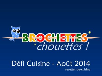 Résultat du défi Brochettes Chouettes