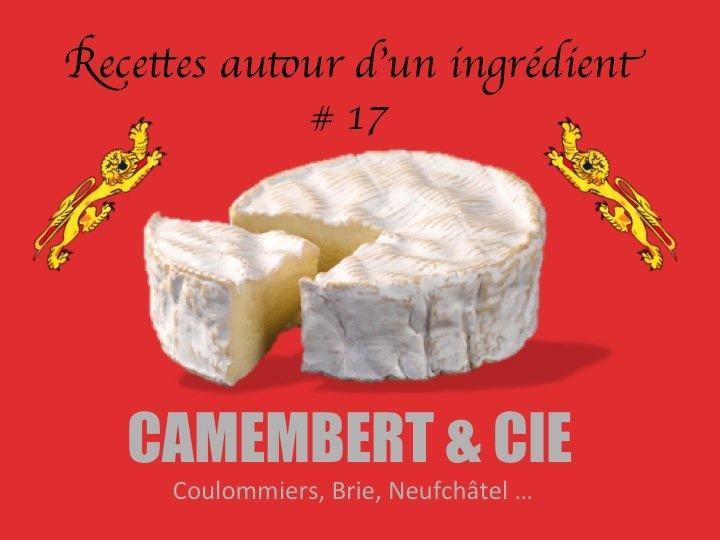 Recette autour d'un ingrédient # 17 : le Camembert